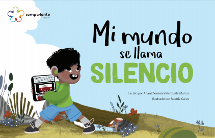 """Cover of the story """"Mi mundo se llamaba silencio"""", winner story of the Second Prize at the International Literary Contest """"My World My Way, First Edition"""". The main character appears holding a tape recorder, smiling in a meadow. In addition to the name of the story, appear the names of the writer, the illustrator and the logo of Fundación Comparlante."""