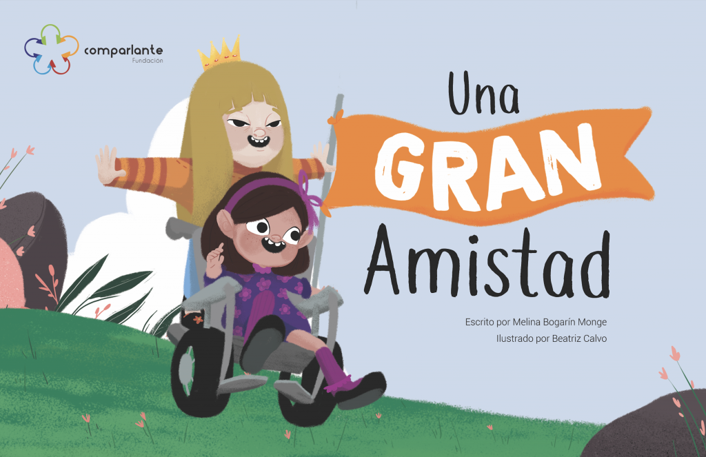 """Cover of the story """"Una gran amistad"""", winner story of a Special Mention at the International Literary Contest """"My World My Way, First Edition"""". The main characters appear having fun in a meadow. In addition to the name of the story, appear the names of the writer, the illustrator and the logo of Fundación Comparlante."""