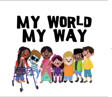 Image in white background containing the contest title My World My Way in black letters and all the cartoon characters from the story contest, boys and girls with different disabilities.