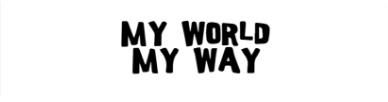Image in white background containing the contest title My World My Way in black letters.